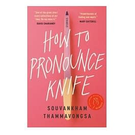 How To Pronounce Knife – Souvankham Thammavongsa